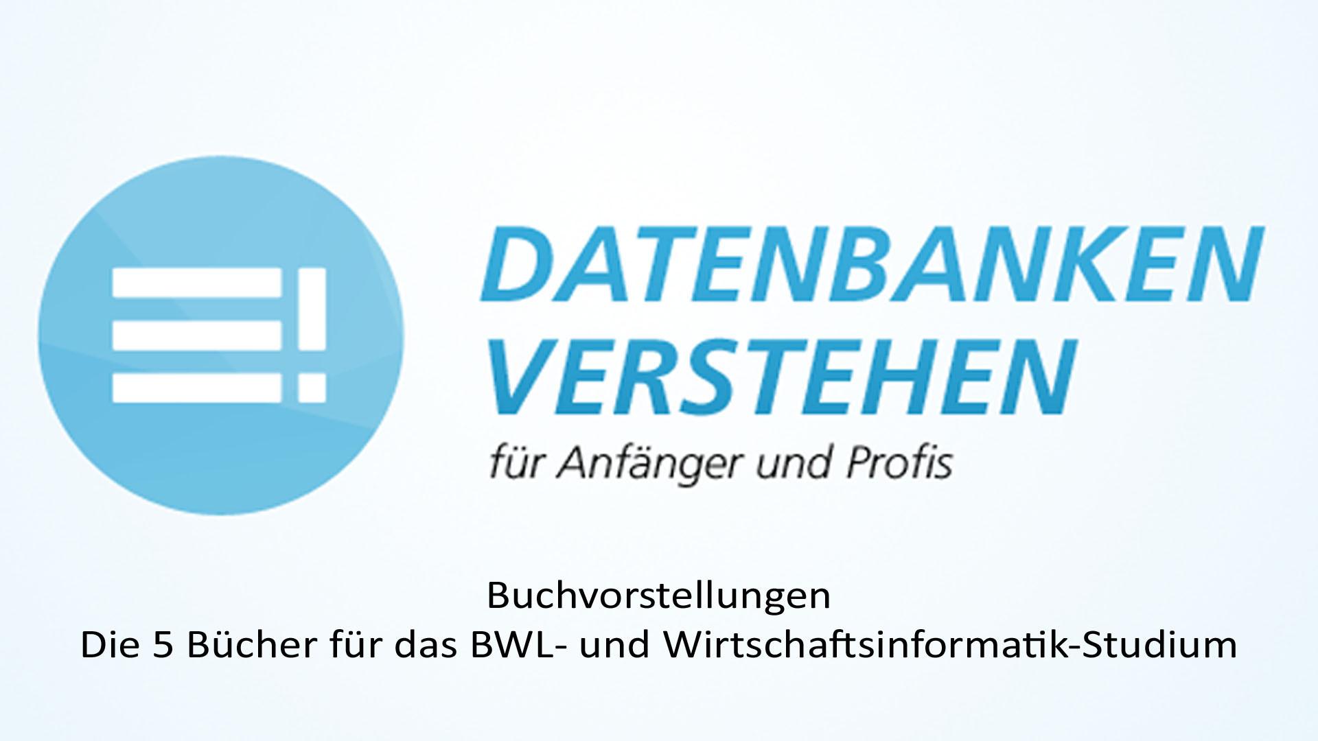 Die 5 Bücher für BWL & Wirtschaftsinformatik zum Semesterbeginn! | Datenbank Blog