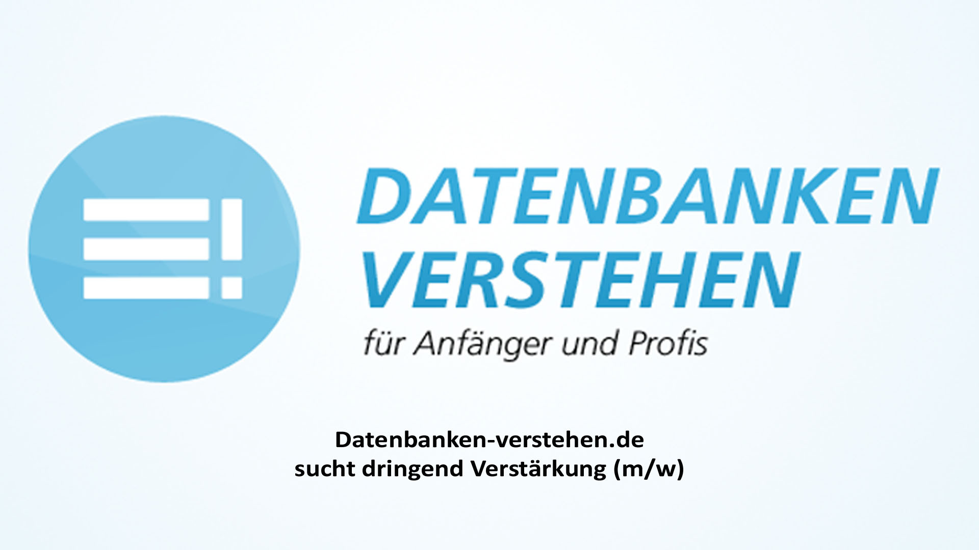 Datenbanken-verstehen.de sucht dringend Verstärkung (m/w)   Datenbank Blog