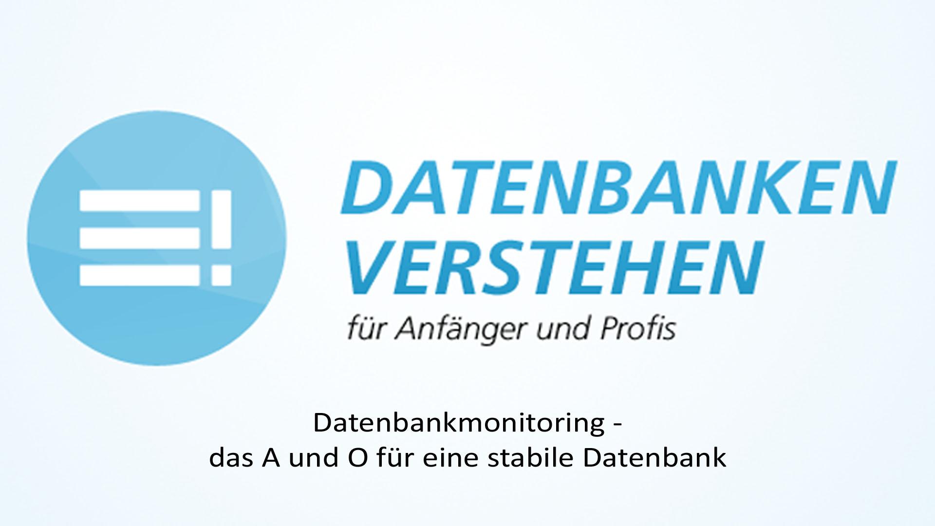 Datenbankmonitoring - das A und O für eine stabile Datenbank | Datenbank Blog