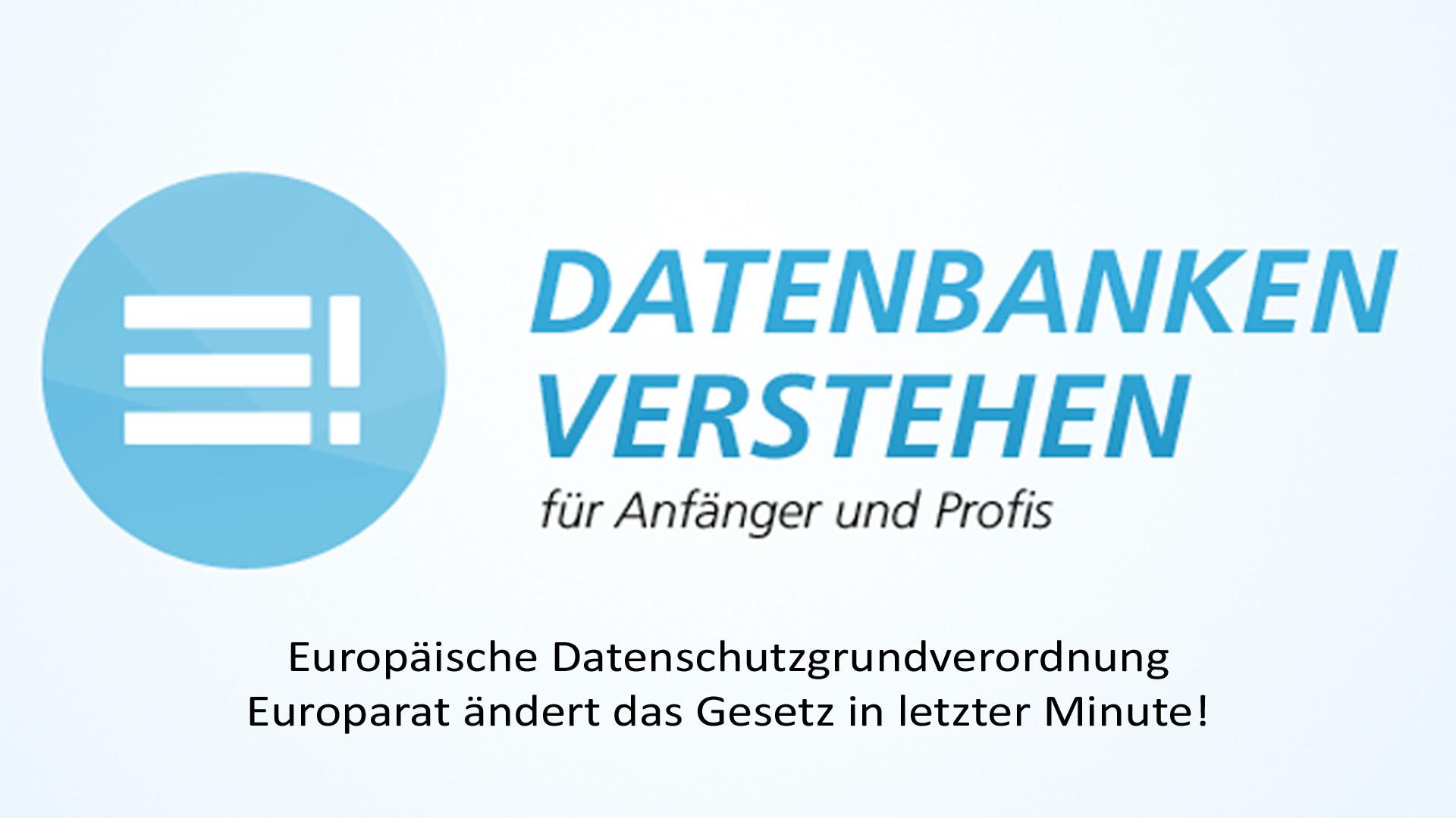 DSGVO - EU ändert das Gesetz in letzter Minute! | Datenbank Blog