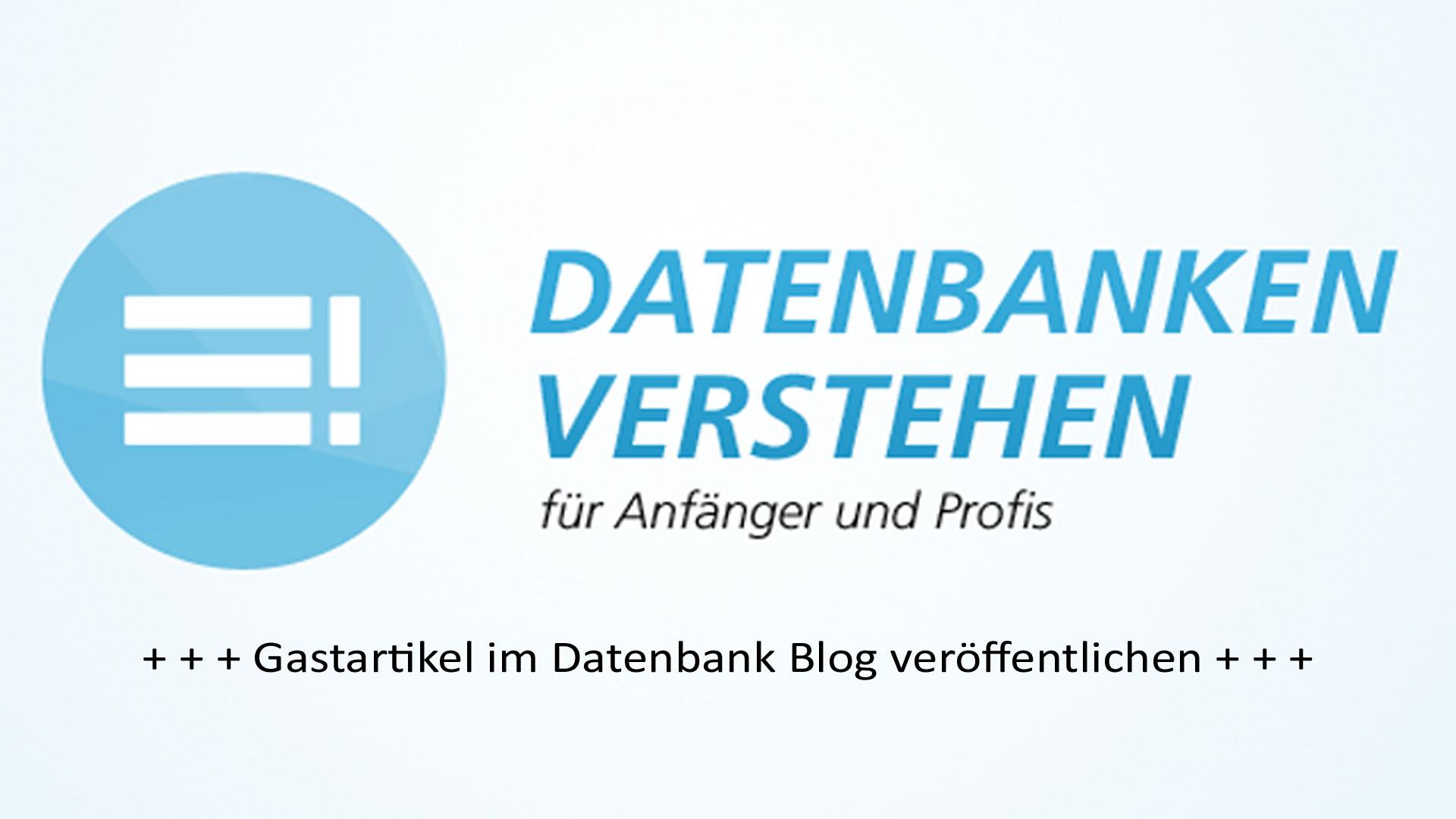 Gastartikel auf Datenbanken-verstehen.de veröffentlichen | Datenbank Blog