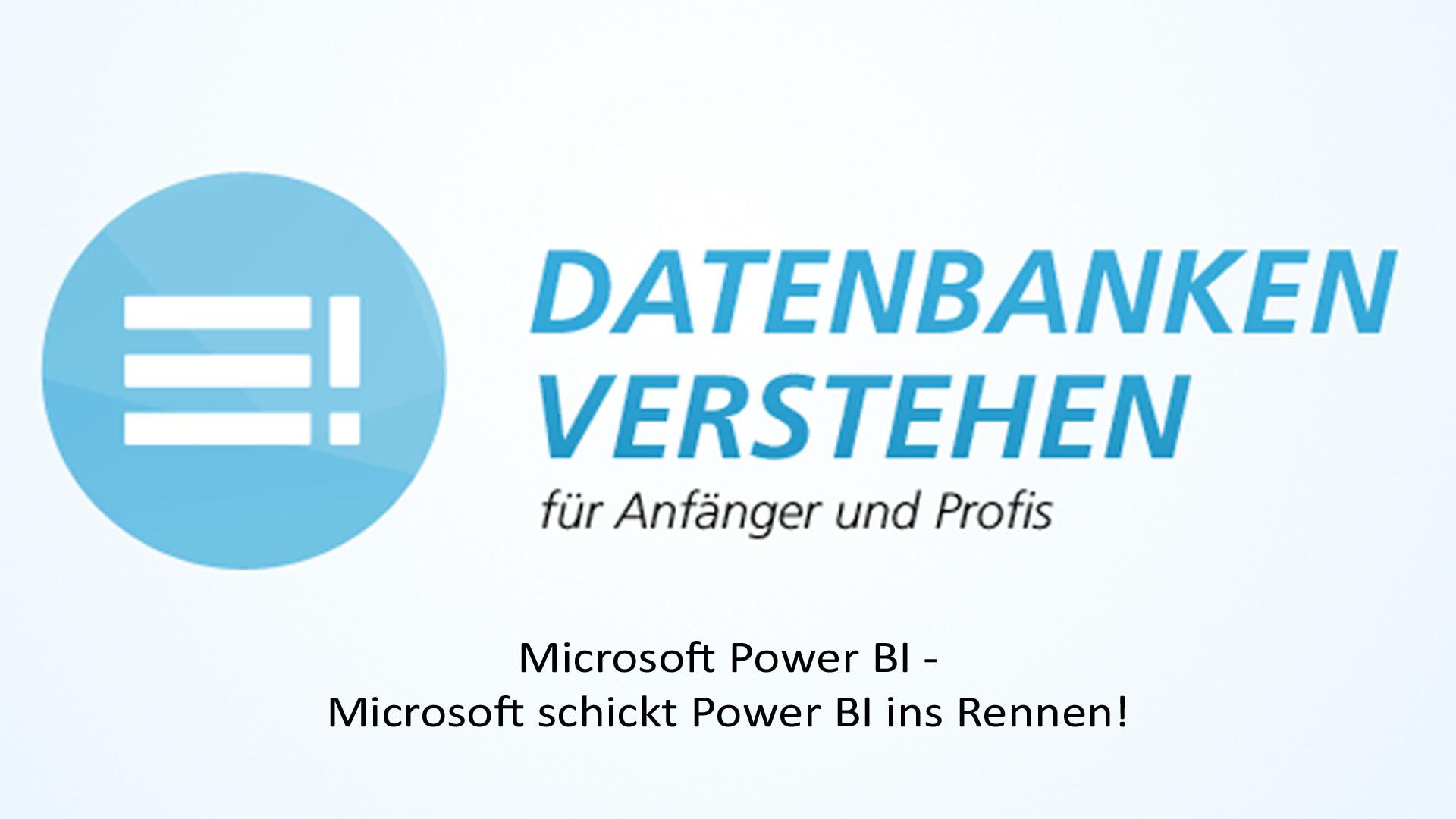 Microsoft schickt Power BI ins Rennen! | Datenbank Blog