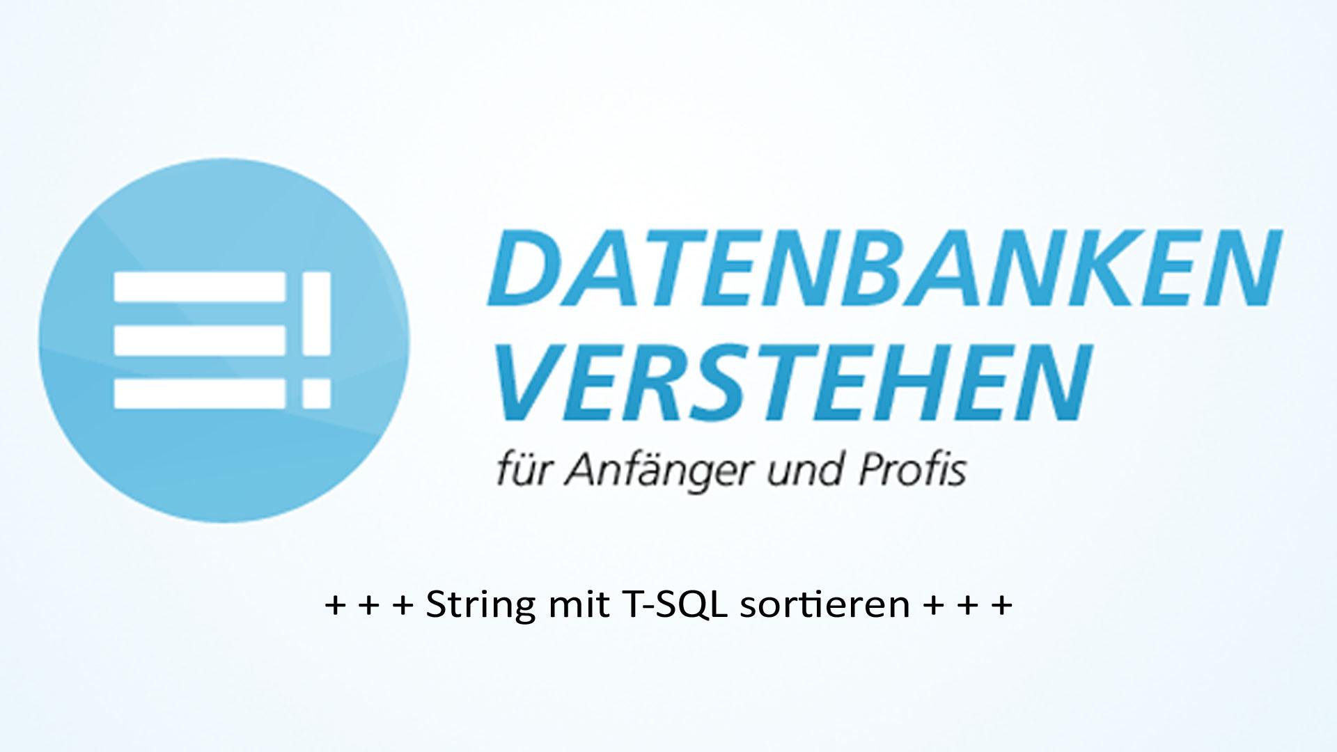 String mit T-SQL sortieren | Datenbank Blog